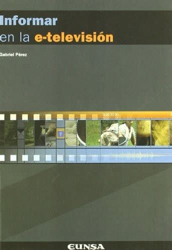 Informar En La E Television Curso Basico De Periodismo Audiovisual Comunicacion