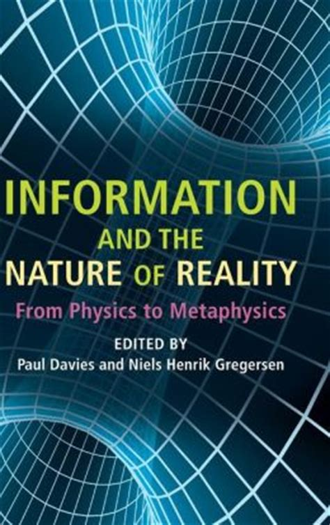 Information And The Nature Of Reality From Physics To Metaphysics