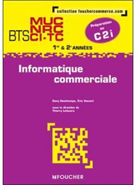 Informatique Commerciale Bts Muc Nrc Ancienne Edition