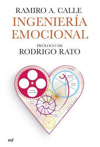 Ingenieria Emocional Prologo De Rodrigo Rato Mr Practicos