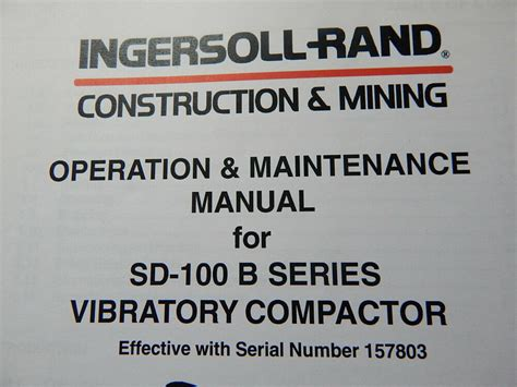 Ingersoll Rand Sd 100b Vibratory Compactor Operation And Maintenance Manual