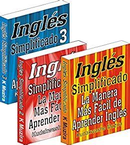 Ingles Simplificado 1 2 And 3 La Manera Mas Facil De Aprender Ingles