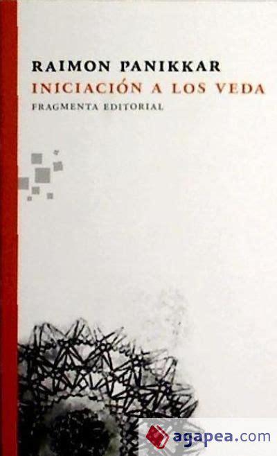 Iniciacion A Los Veda Fragmentos
