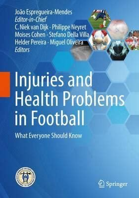 Injuries And Health Problems In Football What Everyone Should Know