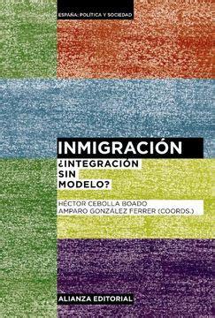 Inmigracion Integracion Sin Modelo Alianza Ensayo