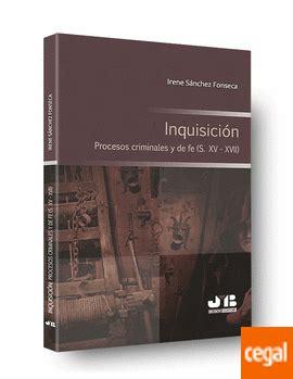 Inquisicion Procesos Criminales Y De Fe S Xv Xvii