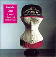 Inside Out A Brief History Of Underwear