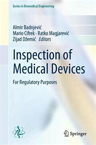 Inspection Of Medical Devices For Regulatory Purposes Series In Biomedical Engineering