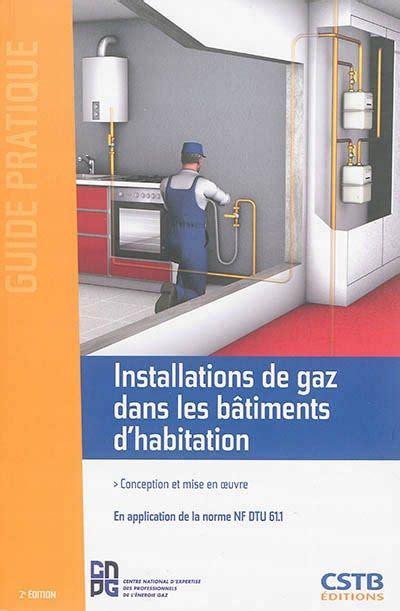 Installations de gaz ou d'hydrocarbures liquéfiés dans les bâtiments d'habitation : Guide pratique
