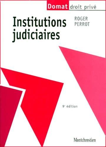 Institutions Judiciaires De Roger Perrot 14 Septembre 2010