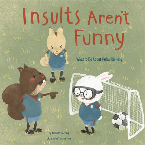 Insults Aren T Funny What To Do About Verbal Bullying No More Bullies