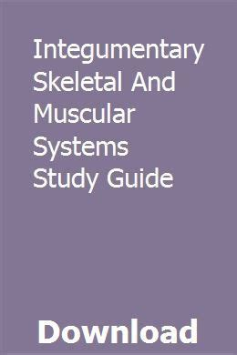 Integumentary Skeletal And Muscular Systems Study Guide