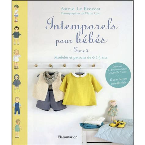 Intemporels Pour Bebes Modeles Et Patrons De 0 A 3 Ans Tome 2