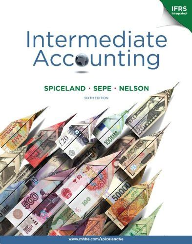 Intermediate Accounting Spiceland 6th Edition Solution Manual Answer Key