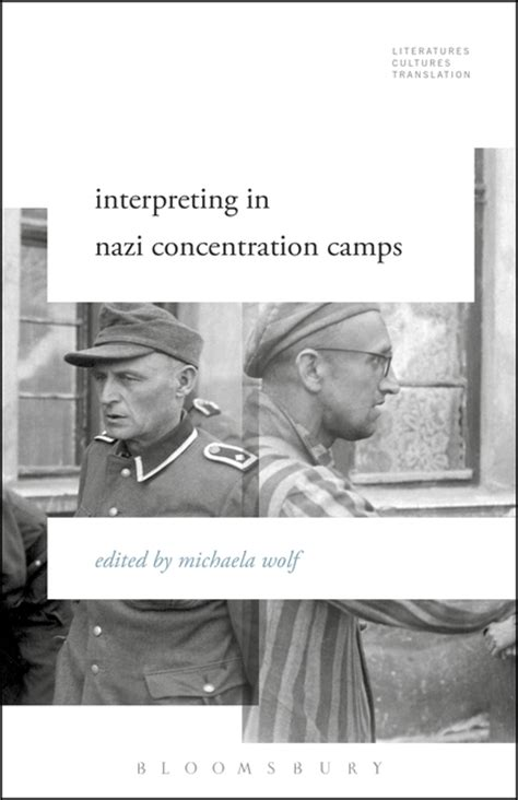 Interpreting In Nazi Concentration Camps Literatures Cultures Translation English Edition