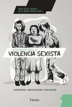 Intervencion Grupal En Violencia Sexista Experiencia Investigacion Y Evaluacio