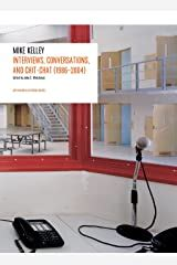 Interviews By Mike Kelley 1986 2004 Kindle Edition English Edition