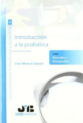 Introduccion A La Probatica Coleccion De Formacion Continua Facultad De Derecho Esade
