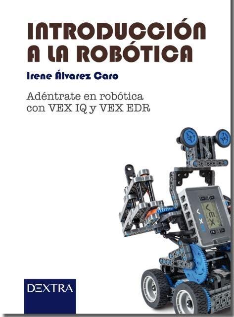 Introduccion A La Robotica Adentrate En Robotica Con Vex Y Vex Edr Aula De Robotica