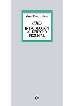 Introduccion Al Derecho Procesal Derecho Biblioteca Universitaria De Editorial Tecnos