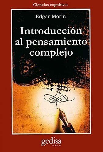 Introduccion Al Pensamiento Complejo Cla De Ma