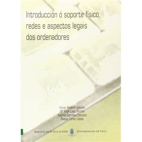 Introduccion O Soporte Fisico Redes E Aspectos Legais Dos Ordenadores Manuais Da Universidade De Vigo