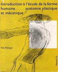 Introduction à L'étude De La Forme Humaine, Anatomie Plastique et Mécanique