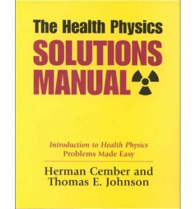 Introduction To Health Physics Solution Manual