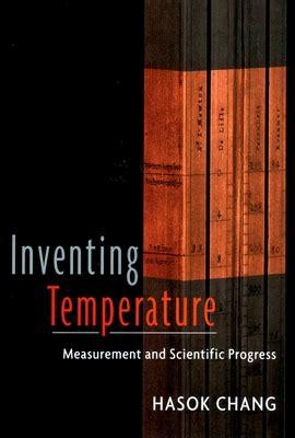 Inventing Temperature Measurement And Scientific Progress Oxford Studies In Philosophy Of Science English Edition