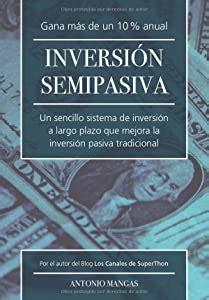 Inversion Semipasiva Un Sencillo Sistema De Inversion A Largo Plazo Que Mejora La Inversion Pasiva Tradicional