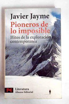 Ioneros De Lo Imposib Hitos De La Exploracion Contemporanea El Libro De Bolsillo Literatura
