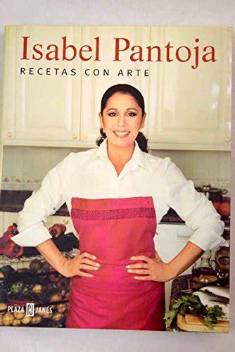Isabel Pantoja Recetas Con Arte Libro Prac