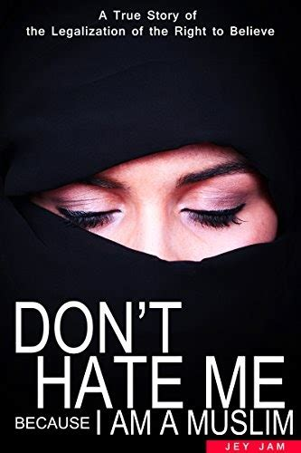 Islam Books Don T Hate Me Because I Am A Muslim The True Story Of An Exchange Student In Canada English Edition