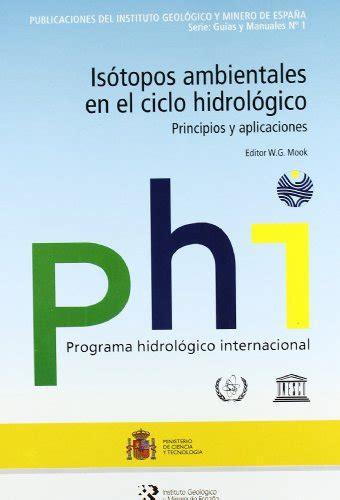 Isotopos Ambientales En El Ciclo Hidrologico Guias Y Manuales