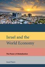 Israel And The World Economy The Power Of Globalization The Mit Press