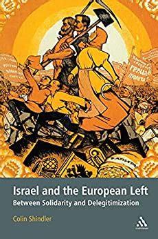 Israel and the European Left: Between Solidarity and Delegitimization
