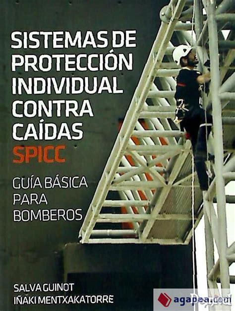 Istema De Proteccion Dividual Contra Caidas Guia Basica Para Bomberos Manuales Desnivel