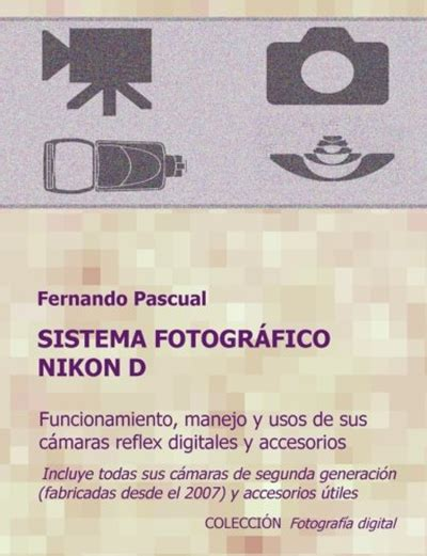 Istema Fotografico Nikon D Funcionamiento Prestaciones Manejo Y Aplicaciones De Las Camaras Reflex Digitales