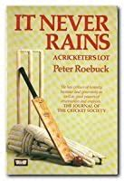 It Never Rains A Cricketer S Lot