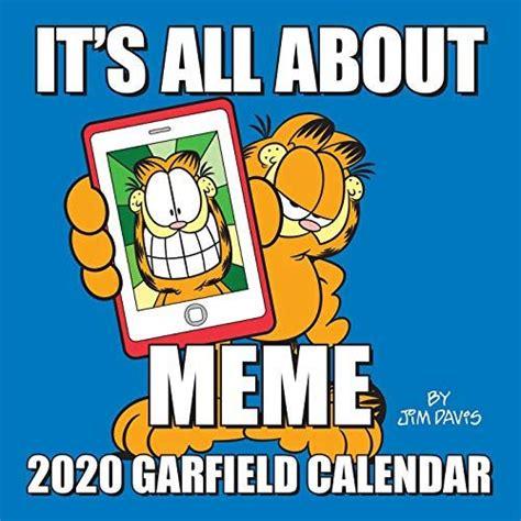 It S All About Meme Garfield 2020 Calendar