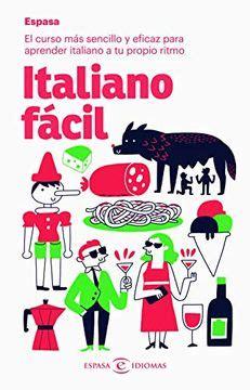 Italiano Facil El Curso Mas Sencillo Y Eficaz Para Aprender Italiano A Tu Propio Ritmo Idiomas