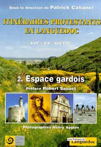 Itineraires Protestants En Languedoc