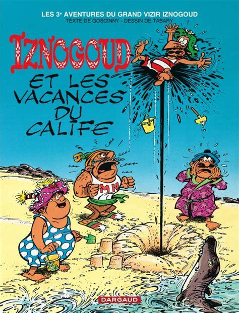 Iznogoud, tome 3 : Iznogoud et les vacances du calife
