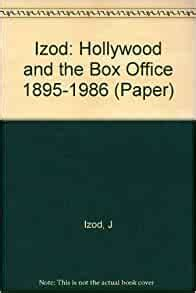 Izod Hollywood And The Box Office 1895 1986 Paper