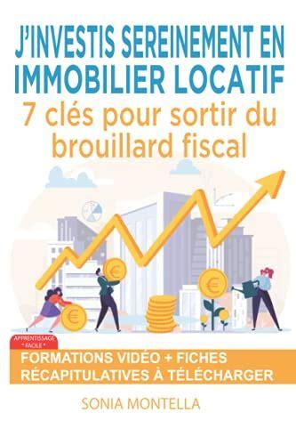 J Investis Sereinement En Immobilier Locatif 7 Cles Pour Sortir Du Brouillard Fiscal