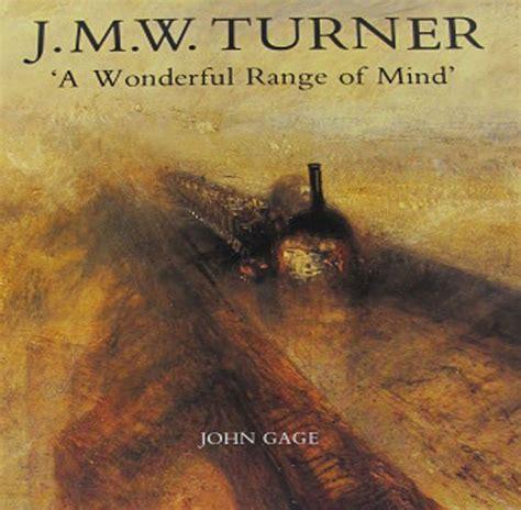J M W Turner A Wonderful Range Of Mind