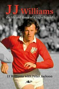 J. J. Williams the Life and Times of a Rugby Legend
