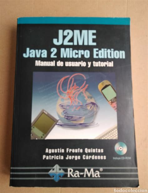 J2ME. Java 2 Micro Edition. Manual de usuario y tutorial.