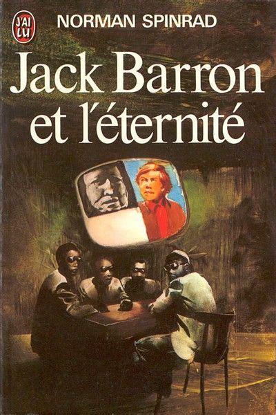 Jack Barron Et Leternite By Norman Spinrad