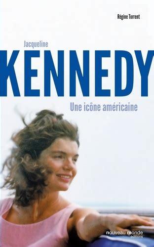 Jacqueline Kennedy Une Icone Americaine